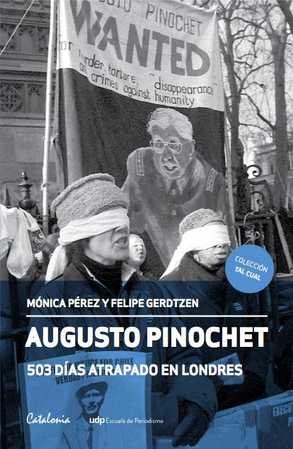 Augusto Pinochet: 503 días atrapados en Londres